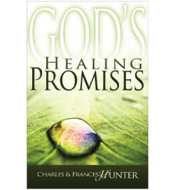 God's Healing Promises by Charles And Francis Hunter
