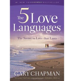 The 5 Love Languages by Gary D Chapman