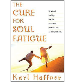 The Cure for Soul Fatigue by Karl Haffner
