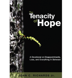 The Tenacity of Hope by John C. Richards Jr.