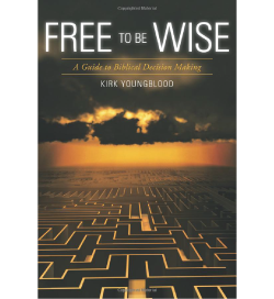Free To Be Wise by Kirk Youngblood