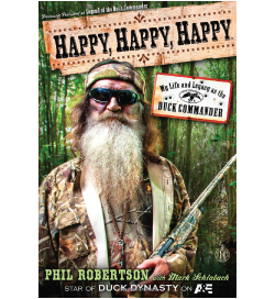 Happy, Happy, Happy by Phil Robertson