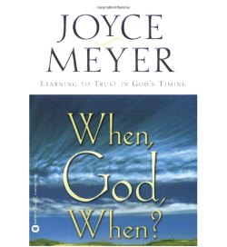 When, God, When? by Joyce Meyer